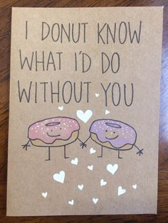 I donut know what I'd do without you card