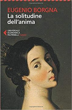 La solitudine dell'anima: Amazon.it: Eugenio Borgna: Libri