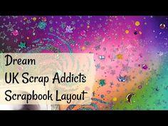 Dream | UK Scrap Addicts | Scrapbook Layout - YouTube Media Kit, Addiction, Layout, Crafty, Make It Yourself, Youtube, Scrapbooking, Videos, Page Layout