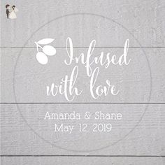 Infused with Love Olive Oil White Ink Clear Transparent Wedding Favor Stickers (#083-C-WT) - Wedding favors (*Amazon Partner-Link)