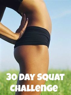 30 Day Squat Challenge  Oh boy! This is gonna burn but people say after two weeks of starting you will see results. Gotta try!