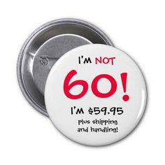birthday invitations for 60 year old man | 60 Year Old Birthday Button from Zazzle.com