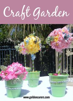 Create Your Own Beautiful Craft Garden This Is A Lovely Activity Perfect For A Nursing Home Setting
