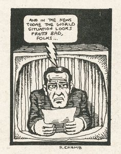 Robert Crumb - The World Situation Looks Pretty Bad Folks Pop Art Comic, Underground Comic, Underground Comix, Cartoonist, Vintage Comics, Robert Crumb, Robert Crumb Art, Art, Cartoons Comics