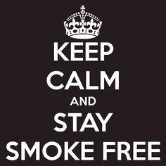 KEEP CALM AND STAY SMOKE FREE