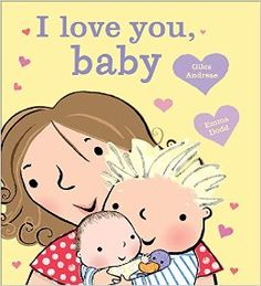 I Love You, Baby by Giles Andreae and Emma Dodd. A child shares the joy of a new baby sibling, from the messy hair above a little forehead to the two ticklish feet below pudgy ankles. Find this under E AND. I Love You Baby, My Love, 1st Birthday Wishes, Cheap Used Books, I Love My Grandma, Board Books For Babies, Cuddling On The Couch, New Sibling