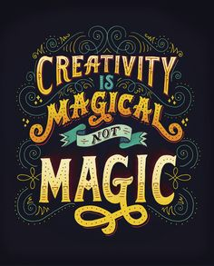 Creativity Is Magical, not Magic - Beautiful lettering, typographic quote by Mary Kate Mcdevitt Typography Quotes, Typography Inspiration, Typography Letters, Art Quotes, Inspirational Quotes, Bold Typography, Design Inspiration, Author Quotes, Uplifting Quotes