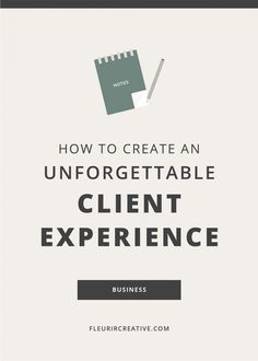 How to Create an Unforgettable Client Experience // Fleurir Creative