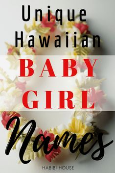 4bbafdf1c Check out these beautiful Hawaiian baby girl names list with meanings.  Millennial parents love unique