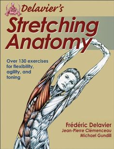 Delavier's Stretching Anatomy - With over 550 full-color photos and illustrations, you'll go inside more than 130 exercises to see how muscles interact with surrounding joints and skeletal structures and learn how variations, progressions, and sequencing can affect muscle recruitment, the underlying structures, and ultimately the results.