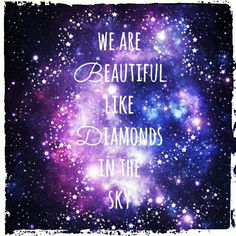 Quotes, inspirational quotes, galaxy quotes, diamonds in the sky, diamond q Galaxy Wallpaper Quotes, Galaxy Quotes, Cool Wallpaper, Cute Galaxy Wallpaper, Cool Backgrounds, Phone Backgrounds, Wallpaper Backgrounds, Iphone Wallpaper, Girly Quotes
