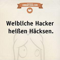 Darum heißen sie so: http://www.unnuetzes.com/wissen/9164/hacksen/