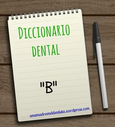 Diccionario dental : B http://blgs.co/nuoD7F