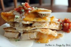 *Riches to Rags* by Dori: Chicken Quesadillas with Ranch