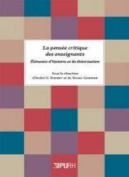 La pensée critique des enseignants : Éléments d'histoire et the théorisation / sous la direction d'André D. Robert et Bruno Garnier