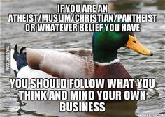 Just stop insulting everybody and respect their belief.