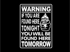 Security-Decal-Warning-If-you-are-found-here-tonight-gun-firearm-car-sticker