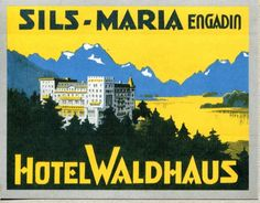 Waldhaus Hotel Sils-Maria Luggage Stickers, Luggage Labels, Vintage Luggage, Vintage Travel Posters, Sils Maria, Vintage Hotels, My Heritage, Switzerland, Travel Photography