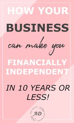 Want to Be Financially Independent? Here's How Your Business or Blog Can Get You There! #bloggingtips  #financialfreedom  #business  #entrepreneurs  #onlinebusiness