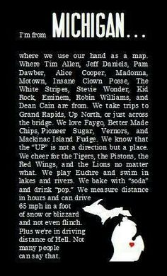 I may have been born in Florida, but at heart, I'm a Michigander.