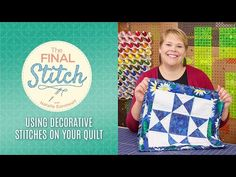 (137) The Final Stitch Episode 7: Quilting with Decorative Stitches - YouTube