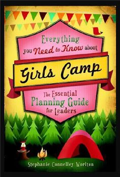 """""""everything You Need To Know About Girls Camp"""" By Stephanie Worlton -Need to get the book"""