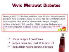 Testimonial Vivix Merawat Diabetes Pada Usia 32 tahun, lelaki ini telah menghidap kencing manis. Mula mengambil VIVIX dengan bacaan gula 15. Setelah 2 minggu mengambil VIVIX beserta GLA Complex dan Alfalfa Complex bacaan gula turun kepada 10  Berhasrat untuk mencuba VIVIX sebagai alternatif merawat kencing manis/diabetes  Che Ku/Siti 0199171504/0139031980 Shaklee ID 999175 kedaicheku@gmail.com