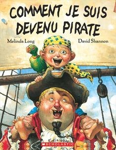How I Became a Pirate, by Melinda Long & David Shannon (Ages 44 pages) David Shannon, Books For Boys, Childrens Books, Books For 1st Graders, Grade Books, Pirate Talk, Pirate Life, Pirate Adventure, Speech Activities