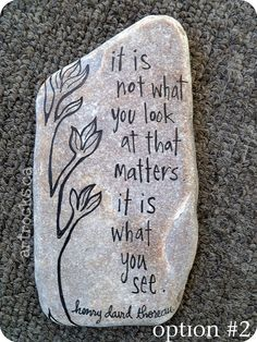 "This ArtRocks Inspired Stone has a whimsical hand-drawn tree with the Henry David Thoreau quote"" It is not what you look at that matters,. It is what you see."""