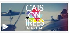 CATS ON TREES - Siren's call