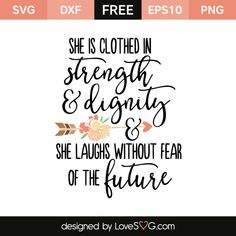 *** FREE SVG CUT FILE for Cricut, Silhouette and more *** She is clothed in streangth and dignity