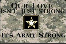 Army Strong Quotes, Army Wife Quotes, Military Quotes, Army Girlfriend, Army Mom, Us Army, Military Careers, Military Families, Army Brat
