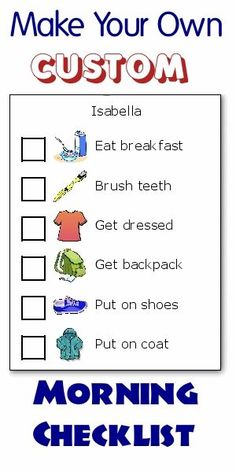Time to get organized for 2015 Get organized with this drag and drop morning routine checklist maker. The pictures make it easy for big and little kids to know what needs to be done next. And you will stop being a drill sergeant shouting out orders!