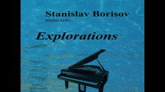 """Stan iB - """"Explorations"""", Solo Piano: 01 Claudia's Mood 02 Northern Lights 03 Tale Of The Past 04 Weightlessness 05 Remorse 06 . Played Yourself, Left Handed, Auckland, Musicians, Piano, The Past, Teacher, Album, Explore"""