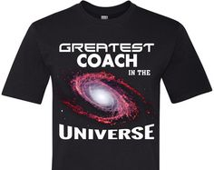 Worlds Greatest Coach T-Shirt Greatest Coach in the Universe Shirt T Shirt Sports Coach Mens Womens Space Planets TShirt Christmas Gift