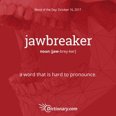 Word of the Day - jawbreaker - Informal. a word that is hard to pronounce. The Words, Weird Words, Interesting English Words, Unusual Words, English Phrases, Learn English Words, English Language, Good Vocabulary Words, Vocabulary Journal