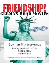 German Road Movies: Friendship! Film showing and workshop for advanced student of German.  All are welcome!  Friday 4/25/14,  2:30 - 5:30, Folwell 113