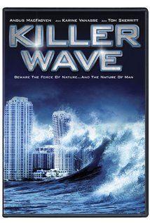 Killer Wave. 2007. ecological disaster, deadly tidal waves