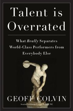 Through deliberate practice, individuals can exceed expectations and do great things. Learn how Talent is Overrated from Geoff Colvin's brilliant book.