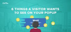 6 things a visitor would want to see on your popup, to convert.   #conversionoptimization #popups #popupstrategy