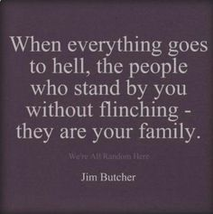 Blood doesn't make you family..