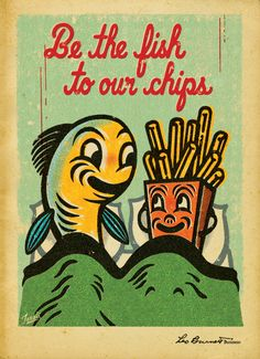 BE THE FISH TO OUR CHIPS | LEO BURNETT | © GARY TAXALI ...loving everything gary taxali :-)