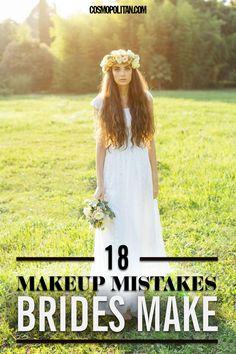 18 Makeup Mistakes Brides Make  - Cosmopolitan.com Found on: http://www.cosmopolitan.com/style-beauty/beauty/how-to/a5153/common-makeup-mistakes-brides-make/?src=spr_FBPAGE&spr_id=1440_34397811