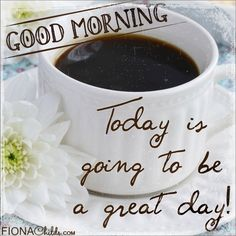 Good Morning Today is Going To Be Great coffee morning good morning morning quotes good morning quotes Good Morning Today, Good Morning Texts, Morning Morning, Good Morning Coffee, Good Morning Sunshine, Good Morning Greetings, Good Morning Quotes, Morning Message For Her, Good Morning Text Messages