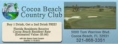 FREE Drink AND All Florida Residents Receive Cocoa Beach Resident Rate:)  http://spacecoastcouponsofbrevard.com/coupons/cocoa-beach-country-club