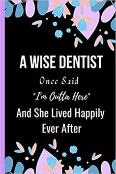 Amazon.com: A Wise Dentist Once Said I'm Outta Here And She Lived Happily Ever After: Women Retirement Gift - A Funny Journal Present for Retired Dentist (9798693378438): Publishing, Sweetish Taste: Books Unique Retirement Gifts, Teacher Retirement, Book Club Books, New Books, A Funny, Kindle App, Happily Ever After, Invite Your Friends, Family Betrayal