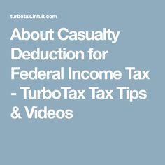 About Casualty Deduction for Federal Income Tax - TurboTax Tax Tips & Videos