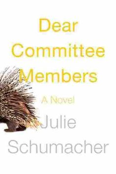 Dear Committee Members by Julie Schumacher -- NPR Best Books 2014