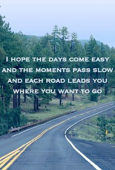 I hope the days come easy