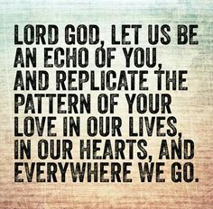 yes Lord, help us to walk in your pattern of love and light!